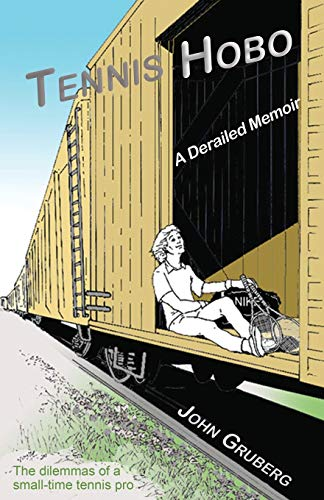 Tennis Hobo: A Derailed Memoir