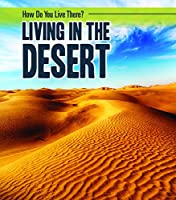 Living in the Desert (How Do You Live There?)