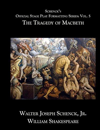 Download Schenck's Official Stage Play Formatting Series: Vol. 5: The Tragedy of Macbeth 1719049017