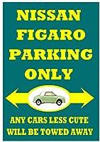 日産フィガロ駐車場のみブリキ看板壁の装飾金属ポスターレトロプラーク警告看板オフィスカフェクラブバーの工芸品