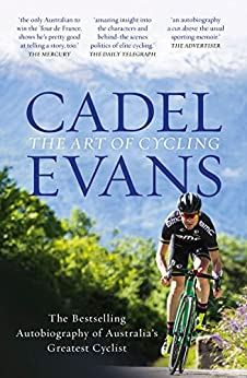 The Art of Cycling by [Cadel Evans]