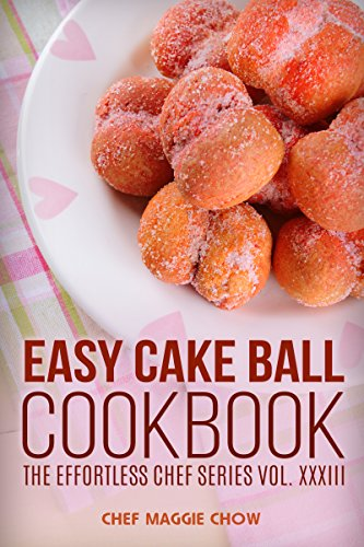 Easy Cake Ball Cookbook (Cake Ball Cookbook, Cake Ball Recipes, Cake Balls Cookbook, Cake Balls Recipes, Cake Pop Cookbook, Cake Pop Recipes 1) (English Edition)