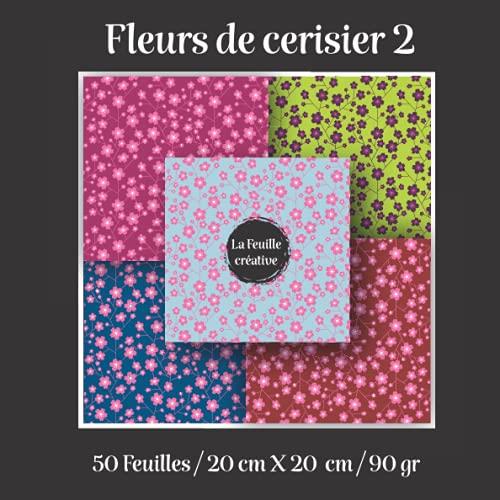 Fleur de cerisier 2 / La Feuille créative / 50 feuilles / 20 cm X 20 cm / 90 gr: Carnet de papiers décoratifs pour pop up, origami et scrapbooking... cadeau pour enfants et adultes, carte fleur