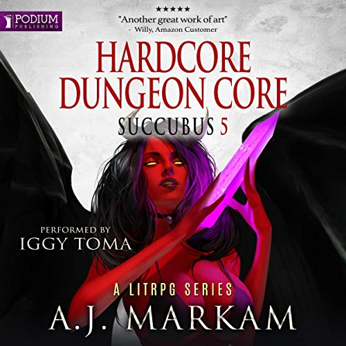 Hardcore Dungeon Core     Succubus, Book 5              By:                                                                                                                                 A.J. Markam                               Narrated by:                                                                                                                                 Iggy Toma                      Length: 10 hrs     202 ratings     Overall 4.7