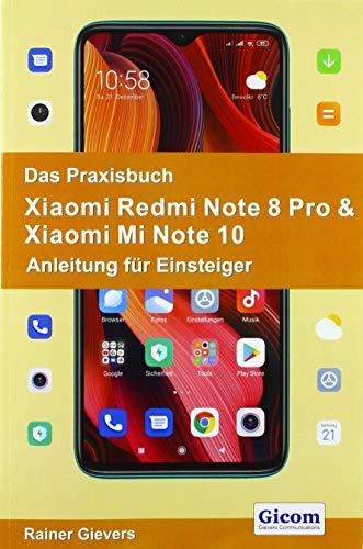 Das Praxisbuch Xiaomi Redmi Note 8 Pro & Xiaomi Mi Note 10 - Anleitung fuer Einsteiger
