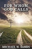 For Whom God Calls