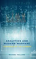 Analytics and Modern Warfare: Dominance by the Numbers