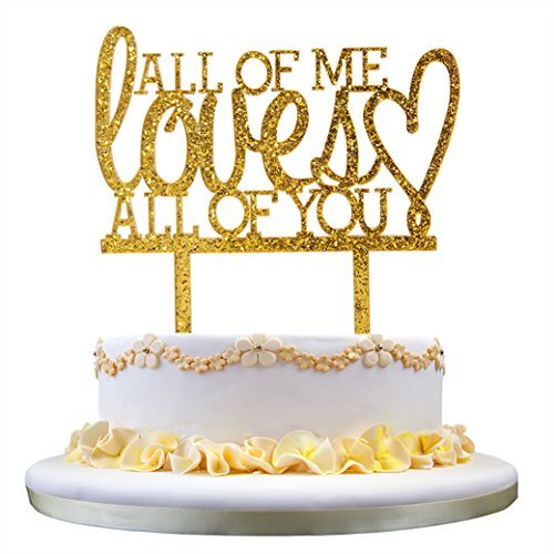 Monogram Cake Topper- All of Me Loves All of You with Heart Decor, Wedding Gift for New Couple (Glitter Gold)