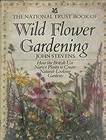 The National Trust Book of Wild Flower Gardening