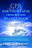 CPR for Your Faith from Beyond Death's Door: Resuscitating the Christian Heart...Yes, Your Ship is Coming In! (English Edition)