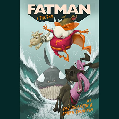 Fatman & The Fox                   By:                                                                                                                                 DW Draffin,                                                                                        Ember Draffin                               Narrated by:                                                                                                                                 DW Draffin,                                                                                        Ember Draffin                      Length: 35 mins     2 ratings     Overall 5.0