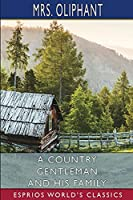A Country Gentleman and His Family (Esprios Classics)