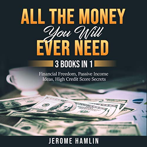 All the Money You Will Ever Need: 3 Books in 1 Titelbild