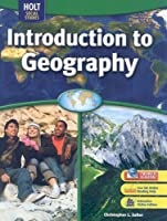 Social Studies, Grades 6-8 Introduction to Geography: Holt World Regions