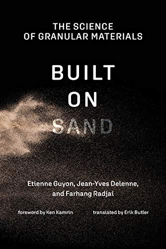 Built on Sand: The Science of Granular Materials (The MIT Press)