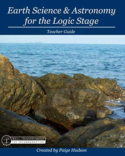 Compare Textbook Prices for Earth Science & Astronomy for the Logic Stage Teacher Guide  ISBN 9781935614609 by Hudson, Paige