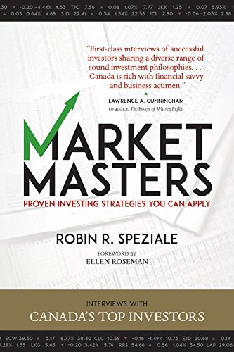 Market Masters: Interviews with Canada's Top Investors ― Proven Investing Strategies You Can Apply