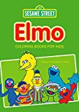 Sesame Street Elmo Coloring Books for Kids: 50 Funny Coloring Pages for Toddlers: Elmo Loves You
