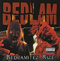 Bedlamitez Rize by Bedlam (2003-05-03)