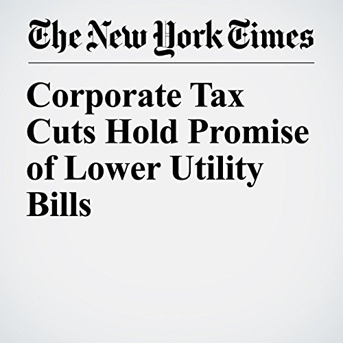 Corporate Tax Cuts Hold Promise of Lower Utility Bills copertina