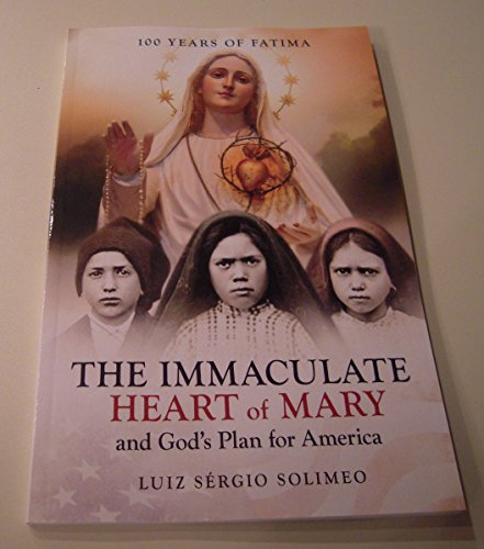 The Immaculate Heart of Mary and Gods Plan for America