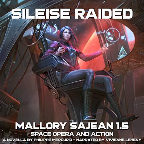 Sileise Raided: Mallory Sajean 1.5 Audiobook By Philippe Mercurio cover art