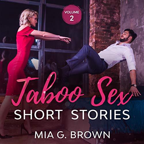 Taboo Sex Short Stories: Volume 2 cover art