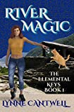River Magic: The Elemental Keys Book 1