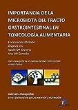 Importancia de la microbiata del tracto gastrointestinal en toxicología alimentaria ( Este capitulo pertenece al libro Toxicología alimentaria )