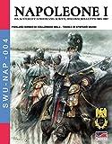 Napoleone I: Da Austerlitz a Friedland, scritti, discorsi, bollettini 1805-1807 (Soldiers, Weapons & Uniforms NAP Vol. 4)