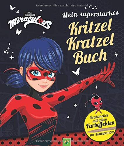 Miraculous - Mein superstarkes Kritzel-Kratzel-Buch: Kratzmotive mit tollen Farbeffekten. Mit Bambus-Stick