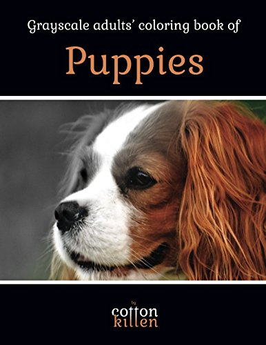 Grayscale adults' coloring book of Puppies: 49 of the most beautiful grayscale dogs for a relaxed and joyful coloring time [Lingua Inglese]