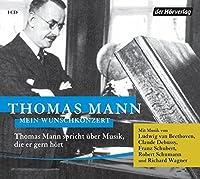 Mein Wunschkonzert: Thomas Mann spricht ueber Musik, die er gern hoert