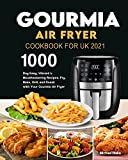 Gourmia Air Fryer Cookbook for UK 2021: 1000-Day Easy, Vibrant & Mouthwatering Recipes. Fry, Bake, Grill, and Roast with Your Gourmia Air Fryer