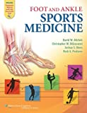 Foot and Ankle Sports Medicine [Hardcover] [2012] 1 Har/Psc Ed. Dr. David W. Altchek MD