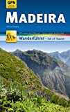 Madeira Wanderführer Michael Müller Verlag: 37 Touren mit GPS-kartierten Routen und praktischen Reisetipps (MM-Wandern)