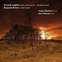 Leighton Earth, Sweet Earth (laudes terrae) and Britten Winter Words (Hybrid - Plays On All CD Players) by James Gilchrist (2010-10-01)