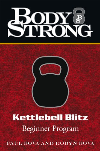 Body Strong Kettlebell Blitz: Beginner Program (English Edition)