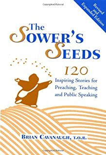 The Sower's Seeds: One Hundred and Twenty Inspiring Stories for Preaching, Teaching and Public Speaking