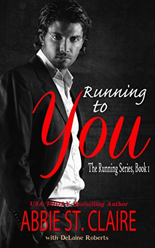 Running To You: The Running Series, Book One (English Edition)