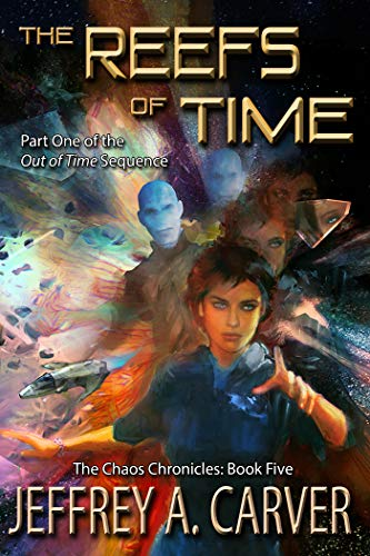 The Reefs of Time: Part One of the 'Out of Time' Sequence (The Chaos Chronicles Book 5)