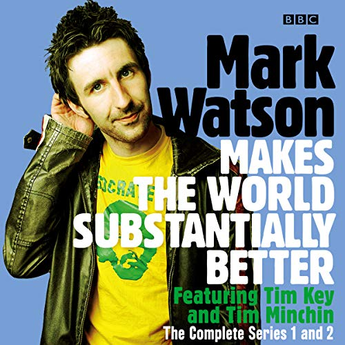 Mark Watson Makes the World Substantially Better: The Complete Series 1 and 2 audiobook cover art