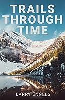 Trails Through Time