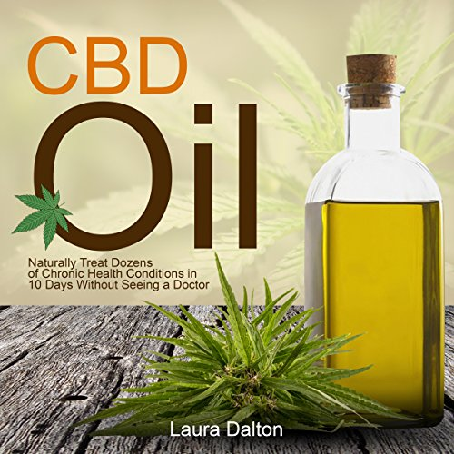 CBD Oil: Naturally Treat Dozens of Chronic Health Conditions in 10 Days Without Seeing a Doctor                   By:                                                                                                                                 Laura Dalton                               Narrated by:                                                                                                                                 Sylvia Rae                      Length: 1 hr and 12 mins     23 ratings     Overall 5.0