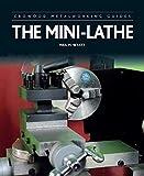 The Mini-Lathe (Crowood Metalworking Guides)