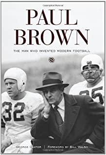 Paul Brown: The Man Who Invented Modern Football