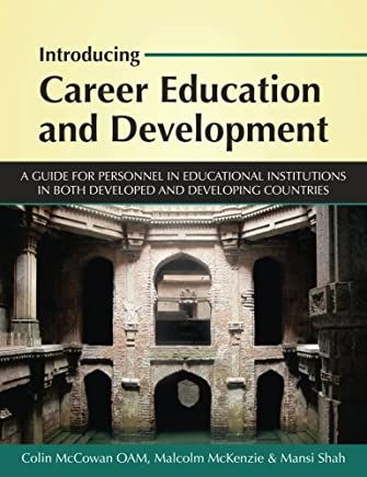 Introducing Career Education and Development: A guide for personnel in educational institutions in both developed and developing countries