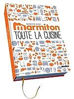 Toute la cuisine de A à Z - Les 1 000 recettes Marmiton de Marmiton