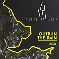 Outrun The Rain / Elise
