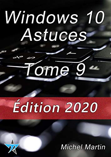 Windows 10 Astuces Tome 9 (French Edition)